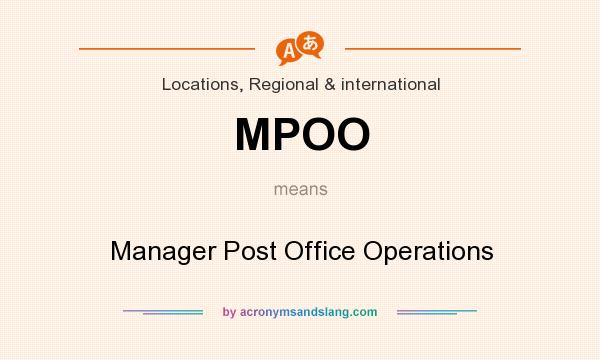 What does MPOO mean? It stands for Manager Post Office Operations