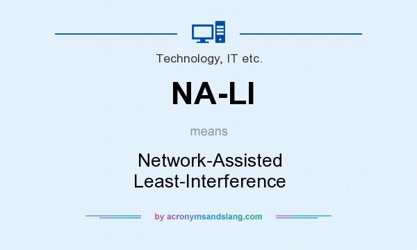 What does NA-LI mean? It stands for Network-Assisted Least-Interference