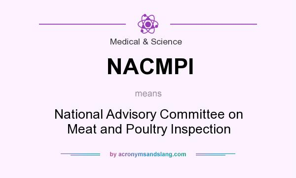 What does NACMPI mean? It stands for National Advisory Committee on Meat and Poultry Inspection