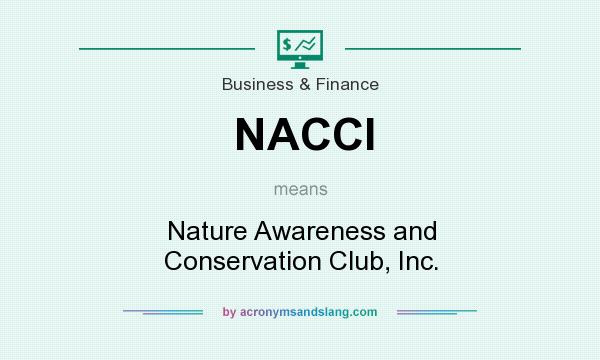 What does NACCI mean? It stands for Nature Awareness and Conservation Club, Inc.