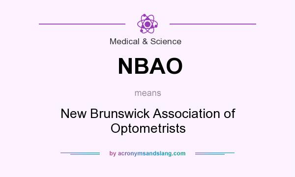 What does NBAO mean? It stands for New Brunswick Association of Optometrists