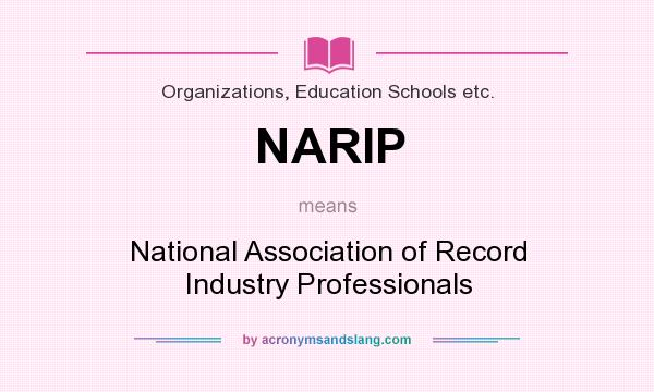 What does NARIP mean? It stands for National Association of Record Industry Professionals