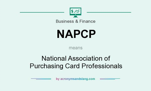 What does NAPCP mean? It stands for National Association of Purchasing Card Professionals