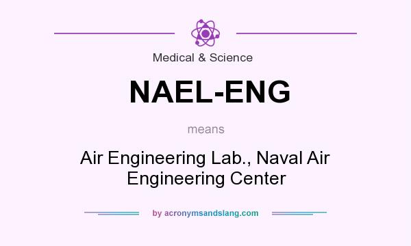 What does NAEL-ENG mean? It stands for Air Engineering Lab., Naval Air Engineering Center