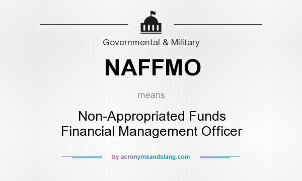 What does NAFFMO mean? It stands for Non-Appropriated Funds Financial Management Officer