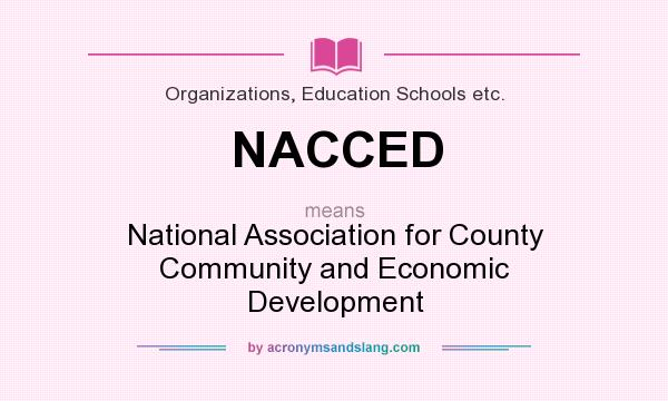 What does NACCED mean? It stands for National Association for County Community and Economic Development