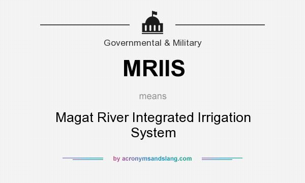 What does MRIIS mean? It stands for Magat River Integrated Irrigation System