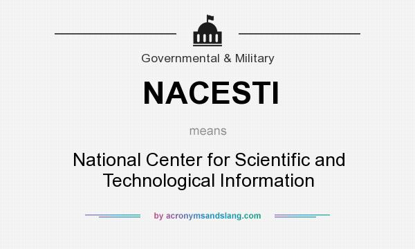 What does NACESTI mean? It stands for National Center for Scientific and Technological Information