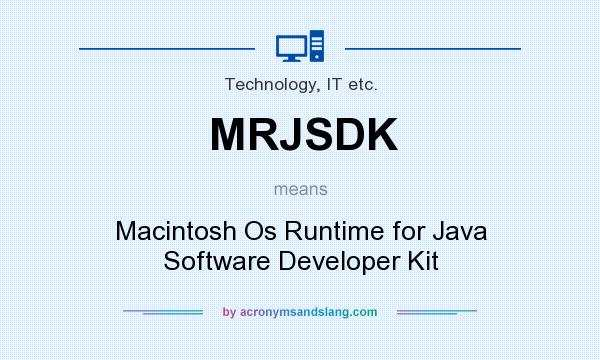 What does MRJSDK mean? It stands for Macintosh Os Runtime for Java Software Developer Kit
