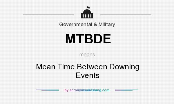 What does MTBDE mean? It stands for Mean Time Between Downing Events