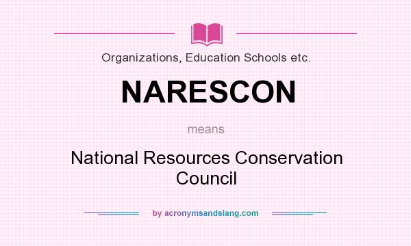 What does NARESCON mean? It stands for National Resources Conservation Council