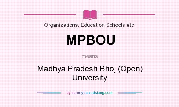 What does MPBOU mean? It stands for Madhya Pradesh Bhoj (Open) University