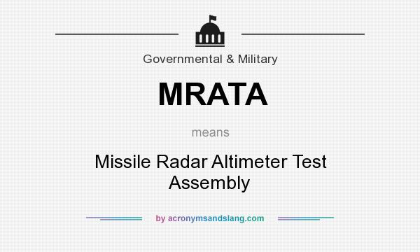 What does MRATA mean? It stands for Missile Radar Altimeter Test Assembly