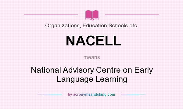 What does NACELL mean? It stands for National Advisory Centre on Early Language Learning