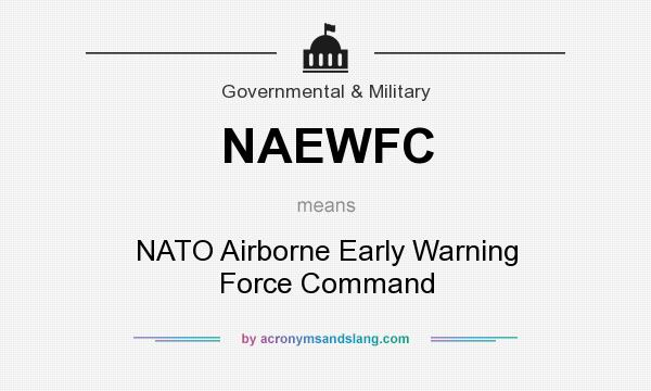 What does NAEWFC mean? It stands for NATO Airborne Early Warning Force Command