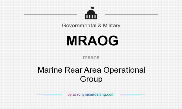 What does MRAOG mean? It stands for Marine Rear Area Operational Group
