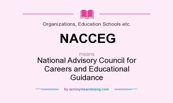 What does NACCEG mean? It stands for National Advisory Council for Careers and Educational Guidance