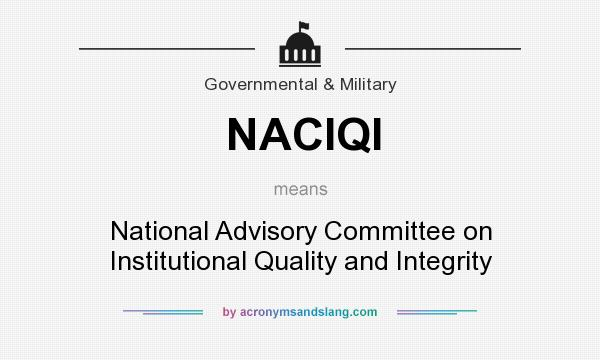 What does NACIQI mean? It stands for National Advisory Committee on Institutional Quality and Integrity