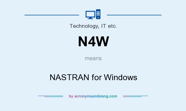 What does N4W mean? It stands for NASTRAN for Windows