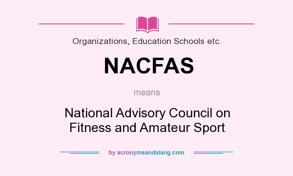 What does NACFAS mean? It stands for National Advisory Council on Fitness and Amateur Sport