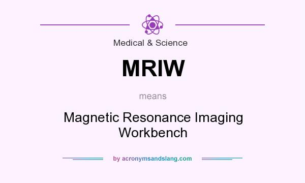 What does MRIW mean? It stands for Magnetic Resonance Imaging Workbench