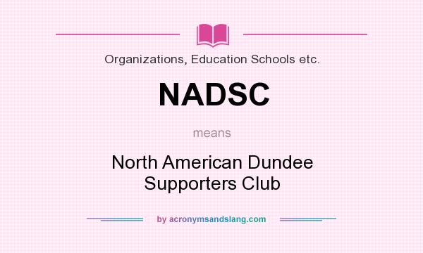 What does NADSC mean? It stands for North American Dundee Supporters Club