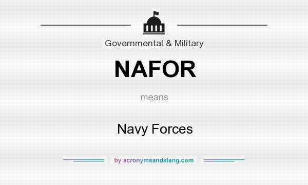 What does NAFOR mean? It stands for Navy Forces