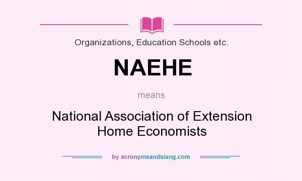 What does NAEHE mean? It stands for National Association of Extension Home Economists