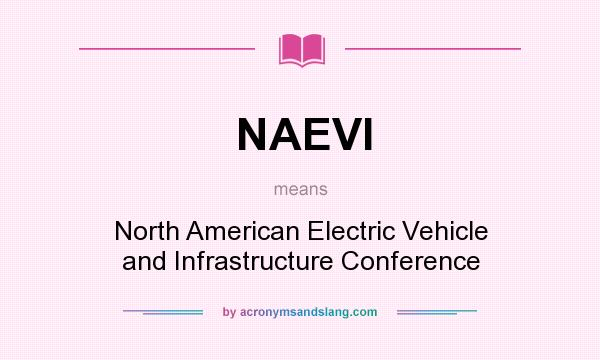 What does NAEVI mean? It stands for North American Electric Vehicle and Infrastructure Conference