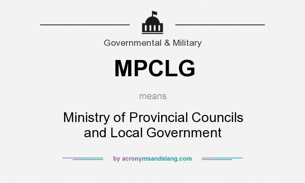 What does MPCLG mean? It stands for Ministry of Provincial Councils and Local Government
