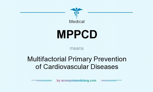 What does MPPCD mean? It stands for Multifactorial Primary Prevention of Cardiovascular Diseases