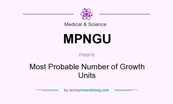 What does MPNGU mean? It stands for Most Probable Number of Growth Units