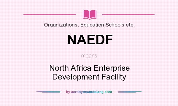 What does NAEDF mean? It stands for North Africa Enterprise Development Facility