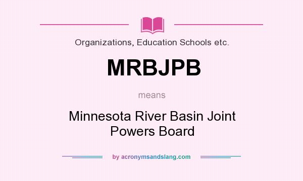What does MRBJPB mean? It stands for Minnesota River Basin Joint Powers Board