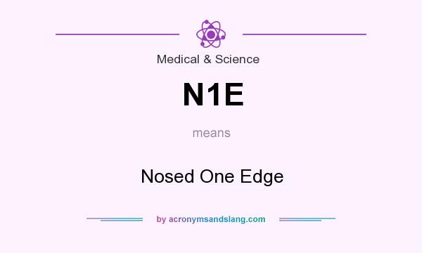 What does N1E mean? It stands for Nosed One Edge