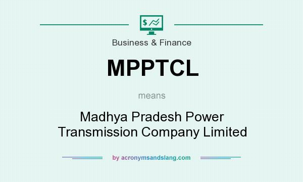 What does MPPTCL mean? It stands for Madhya Pradesh Power Transmission Company Limited