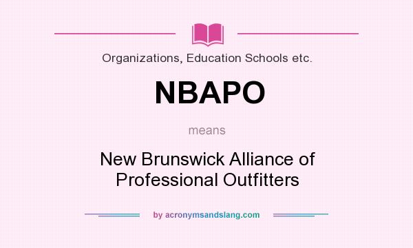 What does NBAPO mean? It stands for New Brunswick Alliance of Professional Outfitters