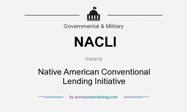 What does NACLI mean? It stands for Native American Conventional Lending Initiative