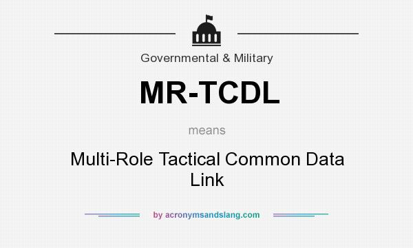 What does MR-TCDL mean? It stands for Multi-Role Tactical Common Data Link