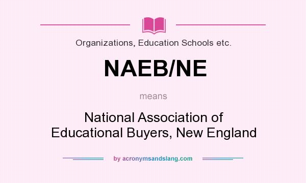 What does NAEB/NE mean? It stands for National Association of Educational Buyers, New England