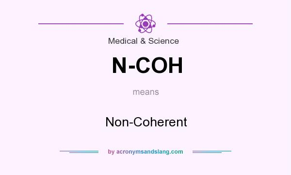 What does N-COH mean? It stands for Non-Coherent