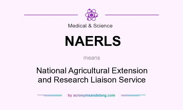 What does NAERLS mean? It stands for National Agricultural Extension and Research Liaison Service