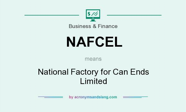 What does NAFCEL mean? It stands for National Factory for Can Ends Limited