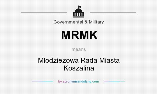 What does MRMK mean? It stands for Mlodziezowa Rada Miasta Koszalina