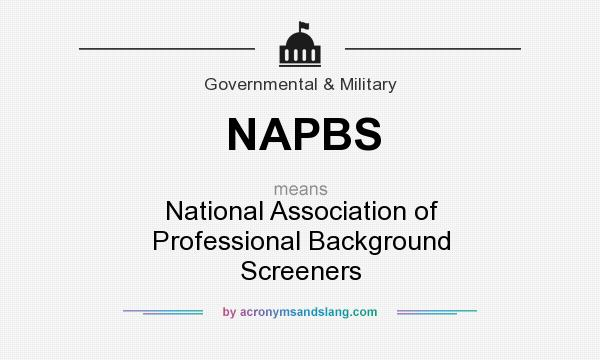 What does NAPBS mean? It stands for National Association of Professional Background Screeners