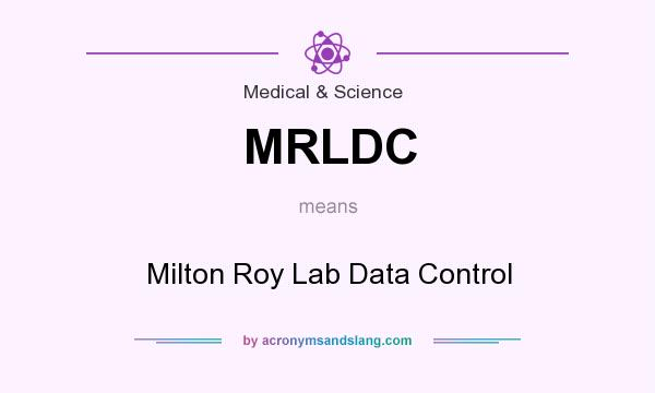 What does MRLDC mean? It stands for Milton Roy Lab Data Control