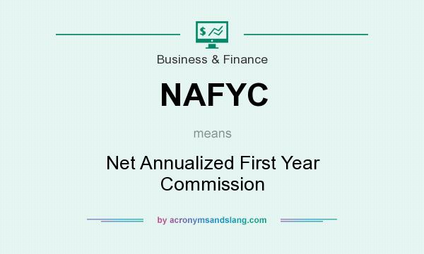 What does NAFYC mean? It stands for Net Annualized First Year Commission
