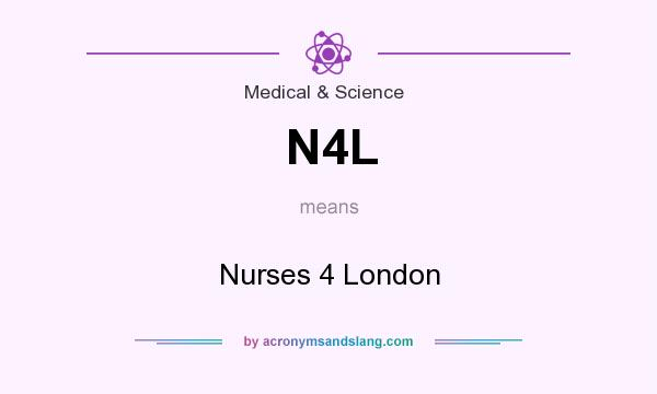What does N4L mean? It stands for Nurses 4 London