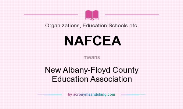 What does NAFCEA mean? It stands for New Albany-Floyd County Education Association