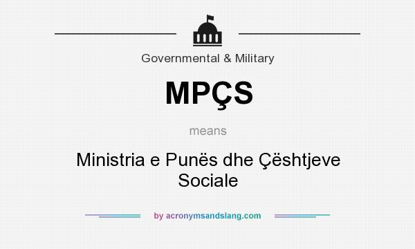 What does MPÇS mean? It stands for Ministria e Punës dhe Çështjeve Sociale